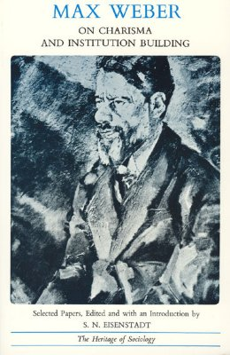 Max Weber on Charisma and Institution Building By Weber, Max
