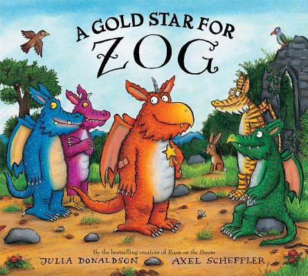 A Gold Star for Zog By Donaldson, Julia/ Scheffler, Axel (ILT)