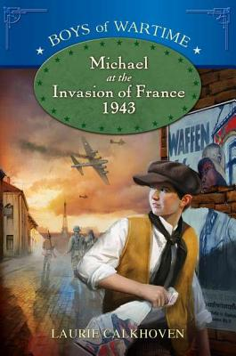 Michael at the Invasion of France, 1943 By Calkhoven, Laurie